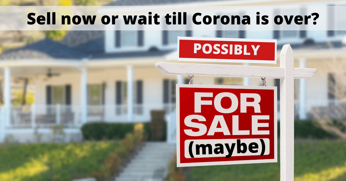 Should I sell my house now or wait till corona virus is over